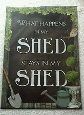 'What Happens in My Shed...'Metal Sign- Classic Retro Vintage Style-Cool Gift