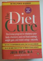 The Diet Cure : The 8-Step Program to Rebalance Your Body Chemistry and End Food