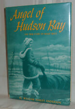 Anderson ANGEL OF HUDSON BAY True Story of Maud Watt First edition Cree Indians