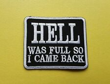 WORLDWIDE FREEPOST BIKER SLOGAN SEW & IRON ON PATCH - HELL WAS FULL SO I CAME