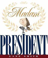 Madam President by Lane Smith (2008, Hardcover)