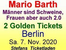 Mario Barth 2 Top-Sitzplätze - Golden Ticket Sa. 7. Nov 2020 Berlin - Tempodrom
