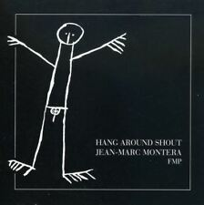 Hang Around Shout : Jean-Marc Montera