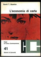 BAZELON DAVID L'ECONOMIA DI CARTA 1964 SAGGI CULTURA CONTEMPORANEA 41