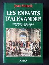 LES ENFANTS D'ALEXANDRE - LITTERTURE ET PENSEE GRECQUES - PAR JEAN SIRINELLI