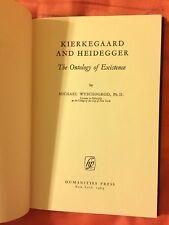 Kierkegaard and Heidegger The Ontology of Existence Michael Wyschogrod Hardcover