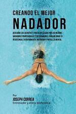 Creando el Mejor Nadador : Descubre Los Secretos y Trucos Utilizados Por Los...