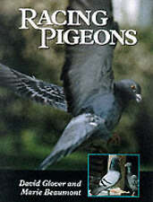 Glover, David, Beaumont, Marie, Racing Pigeons, Very Good Book
