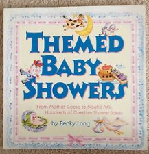 Themed Baby Showers Mother Goose to Noah's Ark, Hundreds of Creative Ideas 2003