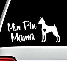 Min Pin Mama Miniature Pinscher Dog Decal Sticker Car Window Doberman Bg155