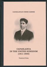 Capablanca in the United Kingdom - 1911 - 1920 (Chess Book)