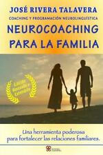 Neurocoaching para la Familia : Una Herramienta Poderosa para Fortalecer Las...