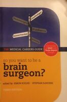 So You Want to be a Brain Surgeon? by Oxford University Press (Paperback, 2008)