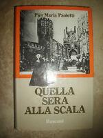 PIER MARIA PAOLETTI - QUELLA SERA ALLA SCALA - ED:RUSCONI - ANNO:1983 (RN)