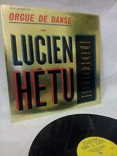 LUCIEN HETU  ORGUE DE DANSE - VERY RARE FLEUR DE LYS RECORDS - FLS-503
