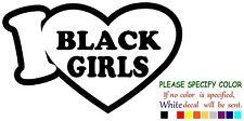 "I LOVE BLACK GIRLS Funny Vinyl Decal Sticker Car Window laptop tablet truck 7"""