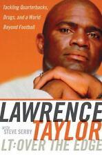 LT: Over the Edge : Tackling Quarterbacks, Drugs, and a World Beyond...  (ExLib)
