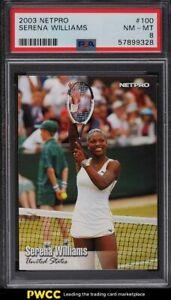 2003 Netpro Tennis Serena Williams ROOKIE RC #100 PSA 8 NM-MT