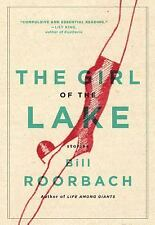 The Girl of the Lake: Stories, Roorbach, Bill  Book