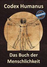 Codex Humanus Das Buch der Menschlichkeit Ohne Arzt gesund 2 Bücher 2000 Seiten!