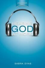 Hearing God at Work by Sabra Dyas (2014, Paperback)