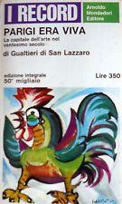 GUALTIERI DI SAN LAZZARO PARIGI ERA VIVA LA CAPITALE DELL'ARTE... MONDADORI 1966