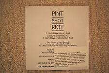 "PINT SHOT RIOT ""Hazy Days"" 3 track PROMO CD inc. inst, + ""Sticks & Stones"""