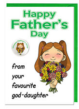 Funny God Father Fathers Day Card & Badge - From Your Favourite God Daughter
