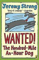 **NEW PB** Wanted! the Hundred-mile-an-hour Dog by Jeremy Strong (2006)