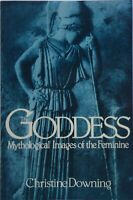 The Goddess: Mythological Images of the Feminine, by Christine Downing