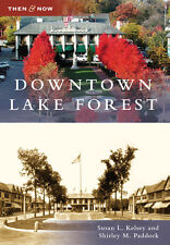 Downtown Lake Forest [Then and Now] [IL] [Arcadia Publishing]
