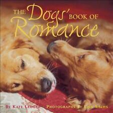 The Dogs' Book of Romance, Sachs, Lisa, Sacks, Cindy, Ledger, Kate, Very Good Bo