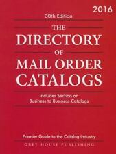 Directory of Mail Order Catalogs: Includes Separate Section on Business to