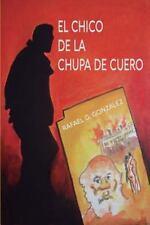 El Chico de la Chupa de Cuero by Rafael González (2015, Paperback)