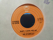 JOE STAMPLEY 45 EPIC POUR THE WINE & BABY I LOVE YOU SO NM VINYL '77 EPIC STEREO