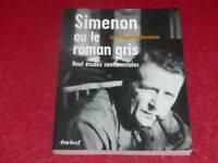 [BIBL. H.& P-J.OSWALD] J.B. BARONIAN / SIMENON OU LE ROMAN GRIS Etudes  2002