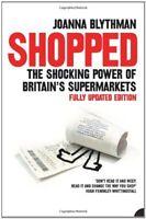 SHOPPED: The Shocking Power of British Supermarkets,Joanna Blythman