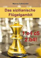 Schach: Marcus Schmücker - Das sizilianische Flügelgambit - Schach NEU !!