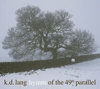 KD LANG - HYMNS OF THE 49th PARALLEL CD ~ K.D. *NEW*