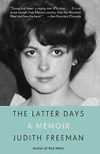 The Latter Days: A Memoir, Freeman, Judith Book