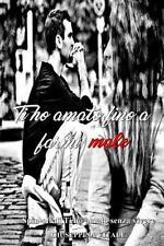 Ti Ho Amato Fino a Farmi Male by Giuseppina Vitale (2016, Paperback)