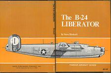 The B-24 Liberator by Steve Birdsall-First Edition-1968-Famous Aircraft Series
