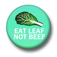 Eat Leaf Not Beef 1 Inch / 25mm Pin Button Badge Vegetarian Vegan Veggie No Meat