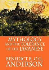 Mythology and the Tolerance of the Javanese by Benedict R. O'g Anderson (English