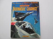 TANGUY ET LAVERDURE EO1972 MISSION DERNIERE CHANCE TBE CHARLIER JIJE