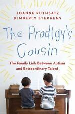 The Prodigy's Cousin: The Family Link Between Autism and Extraordinary Talent, S