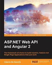 ASP. NET Web API and Angular 2 by Valerio de Sanctis (2016, Paperback)