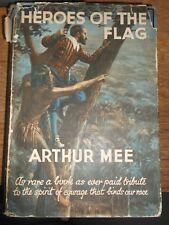 HEROES OF THE FLAG BY ARTHUR MEE HARDBACK BOOK