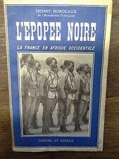 l'épopée noire La France en Afrique occidentale / Henry Bordeaux