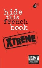 Hide This French Book Xtreme (French and English Edition) (Hide This Book